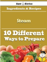 10 Ways to Use Steam (Recipe Book)