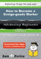 How to Become a Greige-goods Marker