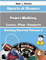 Beginners Guide to Power Walking (Volume