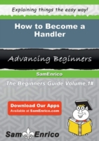 How to Become a Handler