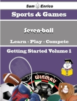 Beginners Guide to Seven-ball (Volume 1)