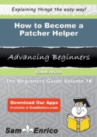 How to Become a Patcher Helper