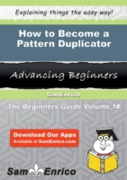 How to Become a Pattern Duplicator