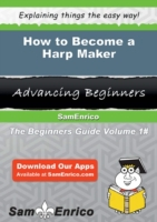 How to Become a Harp Maker