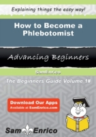 How to Become a Phlebotomist