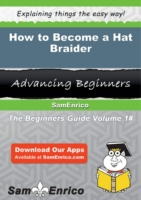 How to Become a Hat Braider