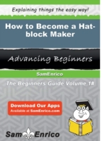 How to Become a Hat-block Maker