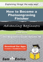 How to Become a Photoengraving Finisher