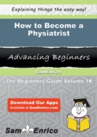 How to Become a Physiatrist