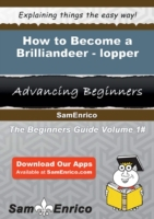 How to Become a Brilliandeer-lopper