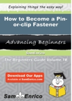 How to Become a Pin-or-clip Fastener