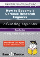 How to Become a Ceramic Research Enginee