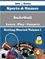Beginners Guide to Basketball (Volume 1)