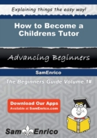 How to Become a Childrens Tutor
