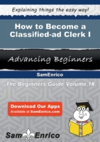 How to Become a Classified-ad Clerk I
