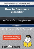 How to Become a Classifier