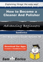 How to Become a Cleaner And Polisher