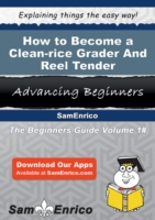 How to Become a Clean-rice Grader And Re