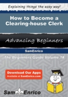 How to Become a Clearing-house Clerk