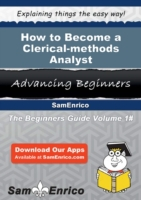 How to Become a Clerical-methods Analyst
