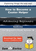 How to Become a Coater Helper