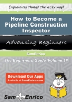 How to Become a Pipeline Construction In