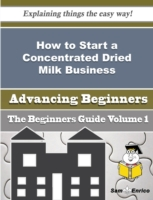 How to Start a Concentrated Dried Milk B
