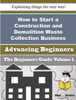How to Start a Construction and Demoliti