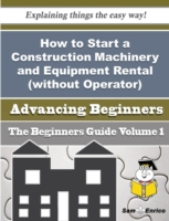 How to Start a Construction Machinery an