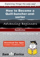 How to Become a Quill-buncher-and-sorter