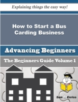 How to Start a Bus Carding Business (Beg