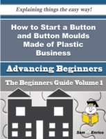 How to Start a Button and Button Moulds