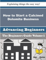 How to Start a Calcined Dolomite Busines