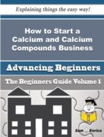 How to Start a Calcium and Calcium Compo