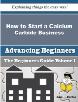 How to Start a Calcium Carbide Business