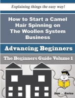 How to Start a Camel Hair Spinning on Th