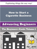 How to Start a Cigarette Business (Begin