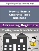 How to Start a Cigarette Tube Business (