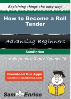 How to Become a Roll Tender