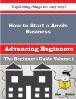 How to Start a Anvils Business (Beginner