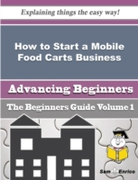 How to Start a Mobile Food Carts Busines