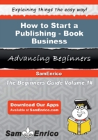 How to Start a Publishing - Book Busines