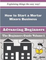 How to Start a Mortar Mixers Business (B
