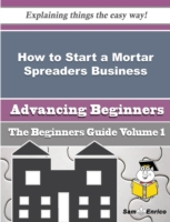 How to Start a Mortar Spreaders Business