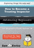 How to Become a Treating Inspector