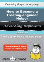 How to Become a Treating-engineer Helper
