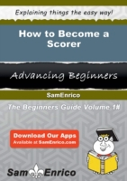 How to Become a Scorer
