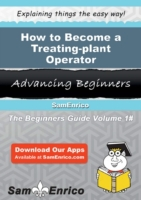 How to Become a Treating-plant Operator