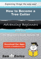 How to Become a Tree Cutter