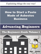 How to Start a Paste Made of Asbestos Bu